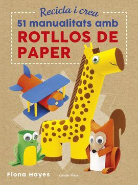 51 MANUALITATS AMB ROTLLOS DE PAPER