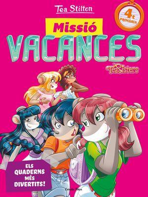 MISSIÓ VACANCES 4T PRIMARIA - TEA STILTON