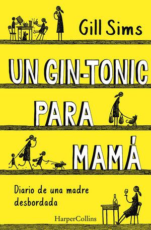 GIN-TONIC PARA MAMÁ, UN
