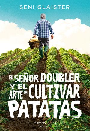 SEÑOR DOUBLER Y EL ARTE DE CULTIVAR PATATAS, EL