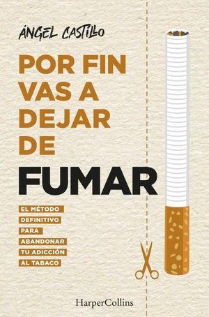 POR FIN VAS A DEJAR DE FUMAR