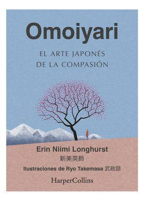 OMOIYARI - EL ARTE JAPONÉS DE LA COMPASIÓN