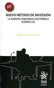 NUEVO MÉTODO DE INVERSIÓN LA SUBASTA CONCURSAL ELECTRÓNICA (CÓDIGO 52)