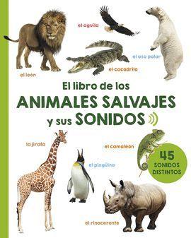 LIBRO DE LOS ANIMALES SALVAJES Y SUS SONIDOS, EL