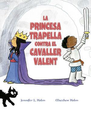 PRINCESA TRAPELLA CONTRA EL CAVALLER VALENT, LA