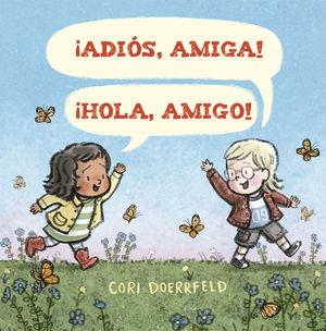 ADIOS, AMIGA! ¡HOLA, AMIGO!
