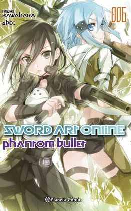 SWORD ART ONLINE Nº 06 PHANTOM BULLET 2 DE 2 (NOVELA)