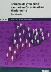 TÈCNIC / A  ESPECIALISTA DE GRAU MITJÀ SANITARI EN CURES AUXILIARS D'INFERMERIA. QUESTIONARIS