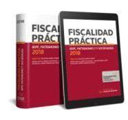 FISCALIDAD PRÁCTICA 2018: IRPF, PATRIMONIO Y SUCESIONES Y DONACIONES (DÚO)