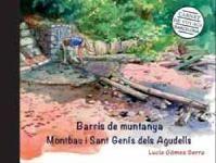 BARCELONA CARNET DE VOYAGE. BARRIS DE MUNTANYA. MONTBAU I SANT GENÍS DELS AGUDELLS