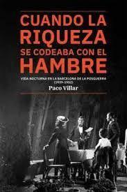 CUANDO LA RIQUEZA SE CODEABA CON EL HAMBRE. VIDA NOCTURNA EN LA BARCELONA DE LA POSGUERRA (1939-1952)