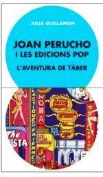 JOAN PERUCHO I LES EDICIONS POP. L'AVENTURA DE TÀBER