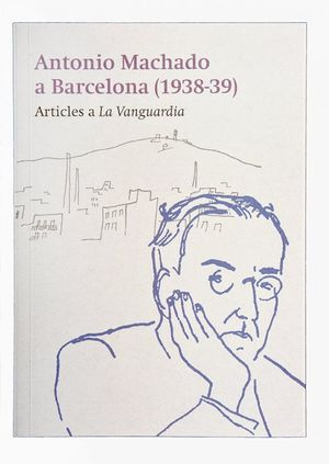 MACHADO A BARCELONA A BARCELONA (1938-39)