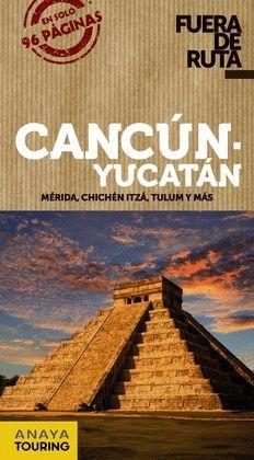 CANCÚN Y YUCATÁN, FUERA DE RUTA