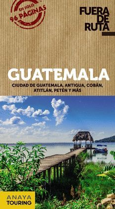 GUATEMALA, FUERA DE RUTA