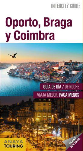OPORTO, BRAGA Y COIMBRA, INTERCITY GUIDES