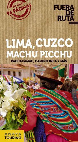 LIMA, CUZCO, MACHU PICCHU, FUERA DE RUTA