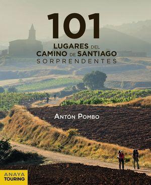 101 LUGARES DEL CAMINO DE SANTIAGO SORPRENDENTES - GUIAS SINGULARES