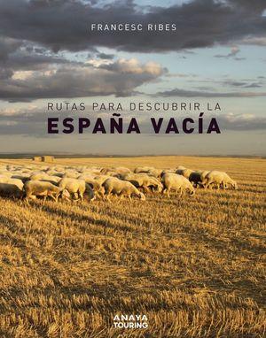 ESPAÑA VACÍA, RUTAS PARA DESCUBRIR LA