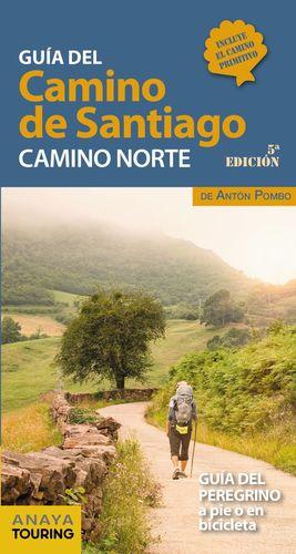 GUÍA DEL CAMINO DE SANTIAGO - CAMINO NORTE, GUIA DEL PEREGRINO A PIE O EN BICICLETA