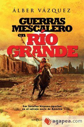 GUERRAS MESCALERO EN RIO GRANDE