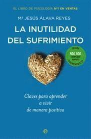 INUTILIDAD DEL SUFRIMIENTO, LA (ED. CONMEMORATIVA)