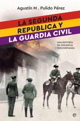 SEGUNDA REPÚBLICA Y LA GUARDIA CIVIL, LA