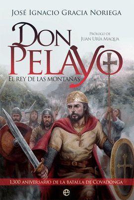 DON PELAYO. EL REY DE LAS MONTAÑAS