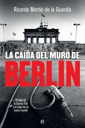 CAÍDA DEL MURO DE BERLÍN, LA