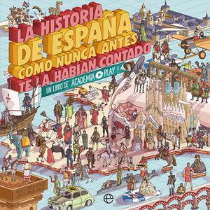 HISTORIA DE ESPAÑA COMO NUNCA ANTES TE LA HABÍAN CONTADO, LA
