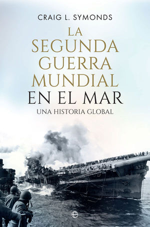 SEGUNDA GUERRA MUNDIAL EN EL MAR, LA