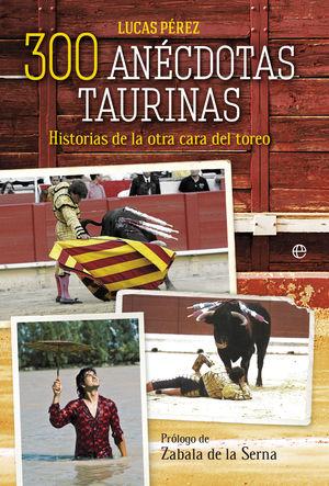 300 ANÉCDOTAS TAURINAS