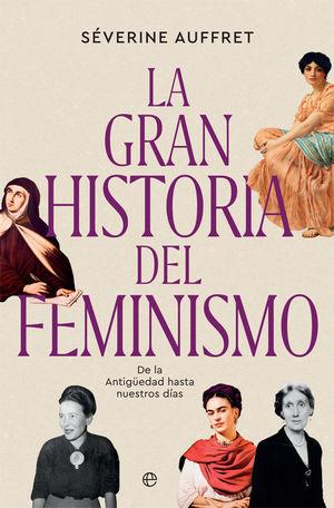 GRAN HISTORIA DEL FEMINISMO, LA
