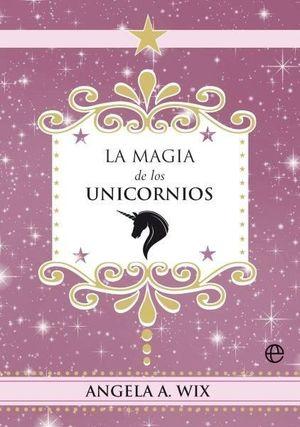 MAGIA DE LOS UNICORNIOS, LA
