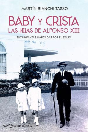 BABY Y CRISTA. LAS HIJAS DE ALFONSO XIII