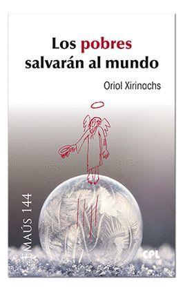 POBRES SALVARÁN AL MUNDO, LOS