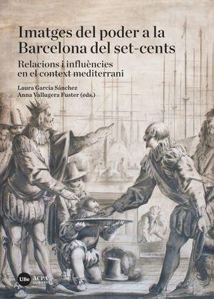 IMATGES DEL PODER A LA BARCELONA DEL SET-CENTS
