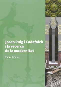 JOSEP PUIG I CADAFALCH I LA RECERCA DE LA MODERNITAT