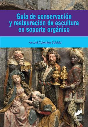 GUÍA DE CONSERVACIÓN Y RESTAURACIÓN DE ESCULTURA EN SOPORTE ORGÁNICO