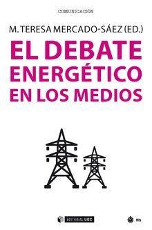 DEBATE ENERGÉTICO EN LOS MEDIOS, EL