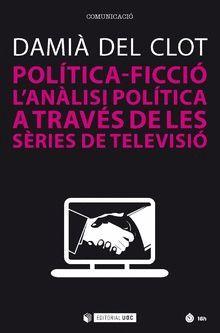 POLÍTICA-FICCIÓ. L'ANÀLISI POLÍTICA A TRAVÉS DE LES SÈRIES DE TELEVISIÓ