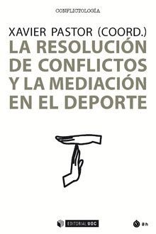 RESOLUCIÓN DE CONFLICTOS Y LA MEDIACIÓN EN EL DEPORTE, LA