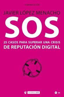 SOS 25 CASOS PARA SUPERAR CRISIS REPUTACIÓN DIGITAL