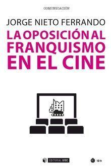 OPOSICIÓN AL FRANQUISMO EN EL CINE, LA