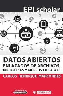 DATOS ABIERTOS ENLAZADOS DE ARCHIVOS, BIBLIOTECAS Y MUSEOS EN LA WEB