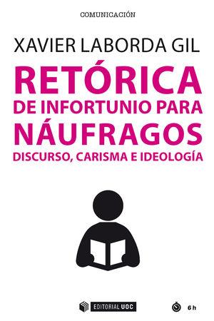 RETÓRICA DE INFORTUNIO PARA NÁUFRAGOS