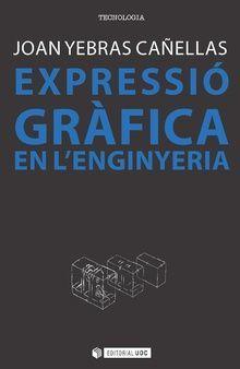 EXPRESSIÓ GRÀFICA A L'ENGINYERIA
