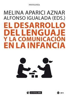 DESARROLLO DEL LENGUAJE Y LA COMUNICACIÓN EN LA INFANCIA, EL