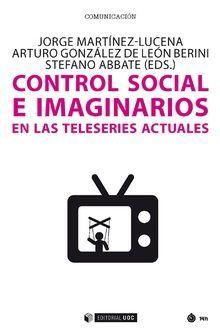 CONTROL SOCIAL E IMAGINARIOS EN LAS TELESERIES ACTUALES