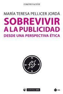 SOBREVIVIR A LA PUBLICIDAD DESDE UNA PERSPECTIVA ÉTICA
